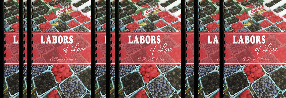Labors of Love Cookbook